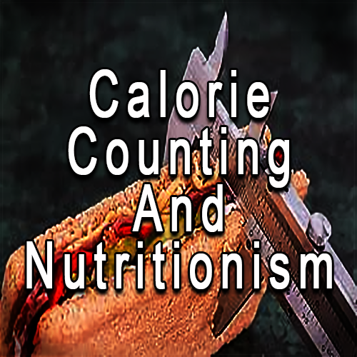 Calorie Counting and Nutritionism