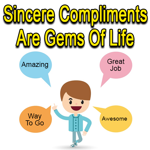 Sincere Compliments Are Gems Of Life