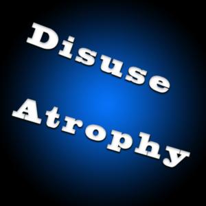Disuse Atrophy