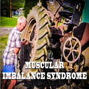 Muscular Imbalance Syndrome
