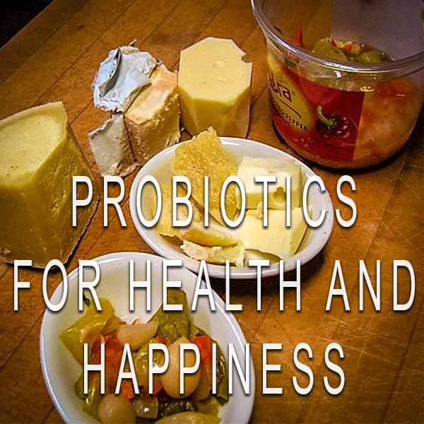 probiotics for health and happiness