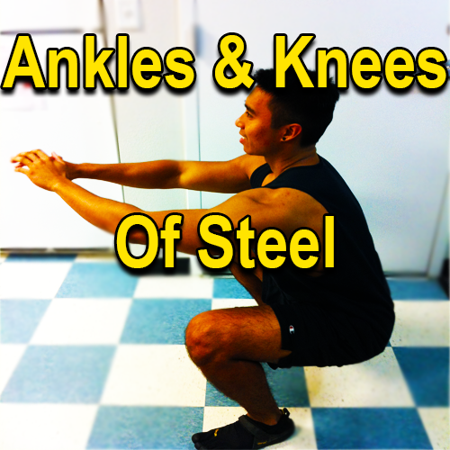 Ankles And Knees Of Steel