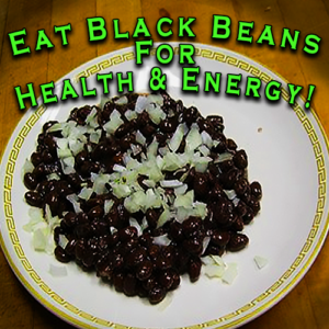 Eat Black Beans for Health and Energy