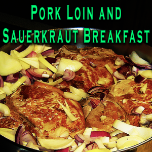 Pork Loin and Sauerkraut Breakfast