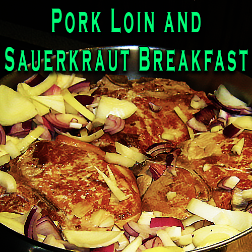 Pork Loin and Sauerkraut Breakfast