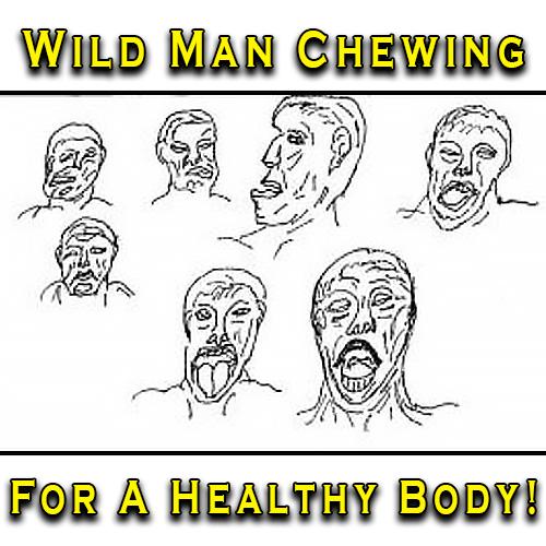 wild man chewing for a healthy body