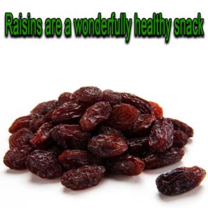 Raisins are a Wonderfully Healthy Snack