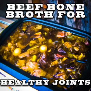 Beef Bone Broth for Healthy Joints