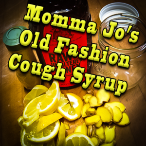 Momma Jo's Old Fashion cough syrup