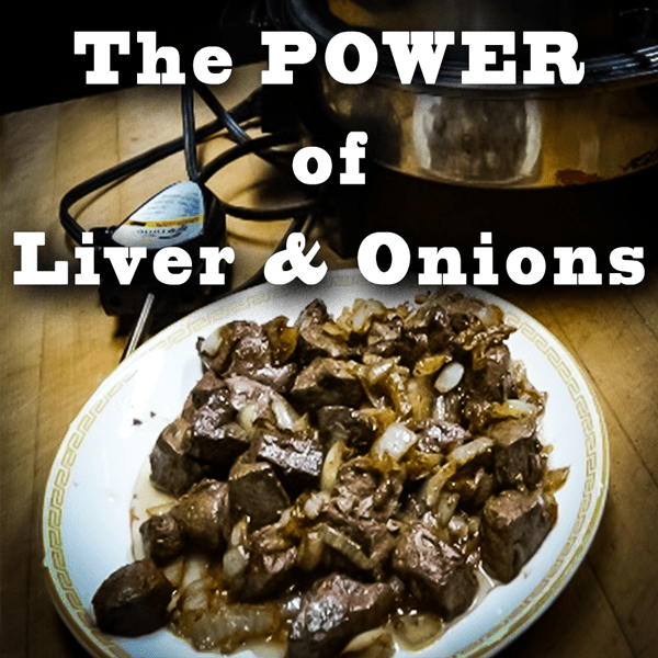 Liver and Onions are a Power Food for Active People