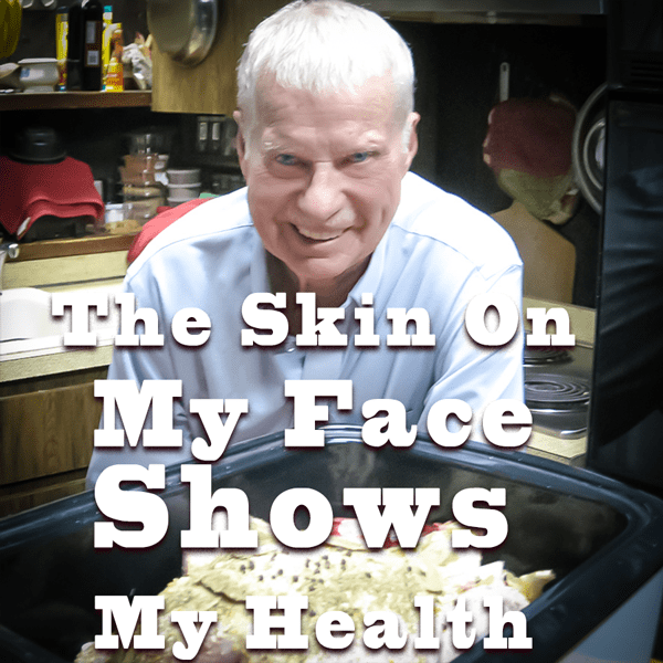 The Skin of My Face Shows My Health