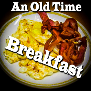 An Old Time Breakfast