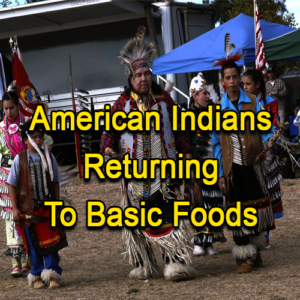 American Indians Returning To Basic Foods