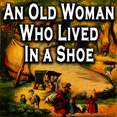 An Old Woman Who Lived In a Shoe