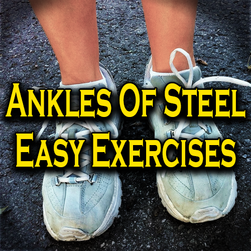Ankles of Steel Easy Exercises