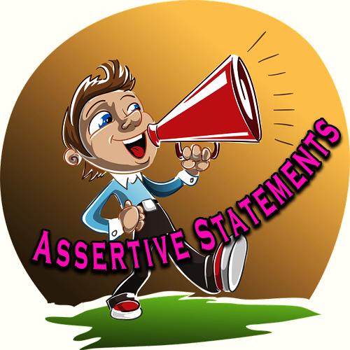 Assertive Statements