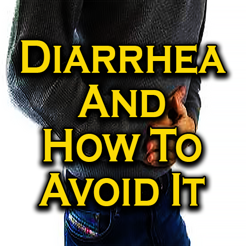 Diarrhea And How To Avoid It