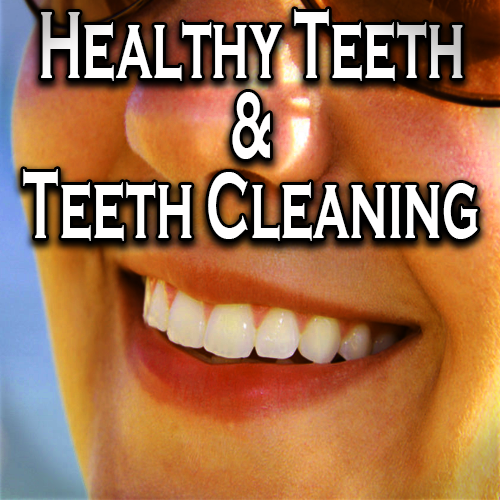 Healthy Teeth And Teeth Cleaning
