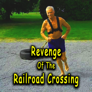 Revenge Of The Railroad Crossing
