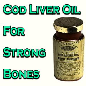 Cod Liver Oil For Strong Bones