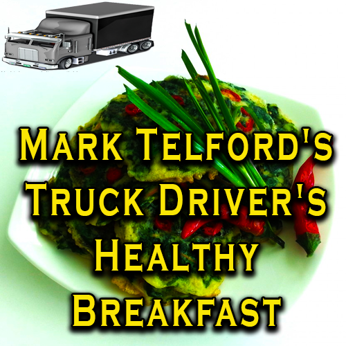 Mark Telford's Truck Driver's Healthy Breakfast